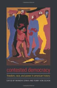 contested-democracy-freedom-race-power-in-american-history-manisha-sinha-hardcover-cover-art
