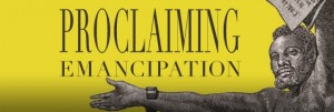 proclaimingemancipation_banner